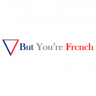BUT YOU'RE FRENCH - 9f3